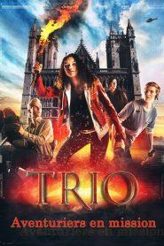 Aventuriers En Mission – Trio Le Film